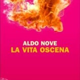 la_vita_oscena_di_aldo_nove